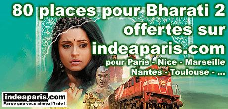 Bharati 2 vos places offertes !